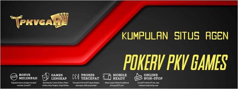 Situs Agen PokerV BandarQ Domino QQ PKV Games
