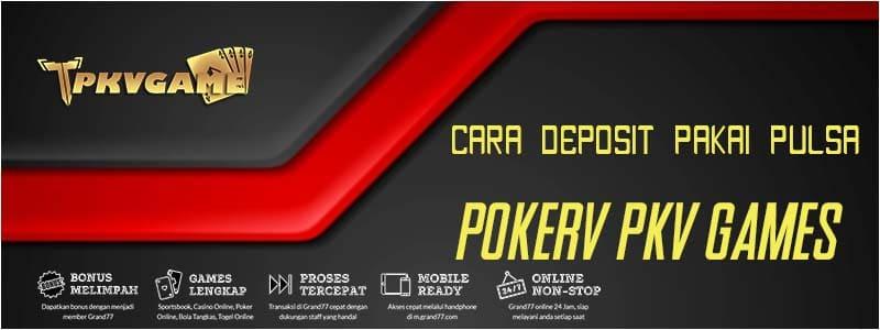 Cara Deposit Pulsa di Situs PKV Games